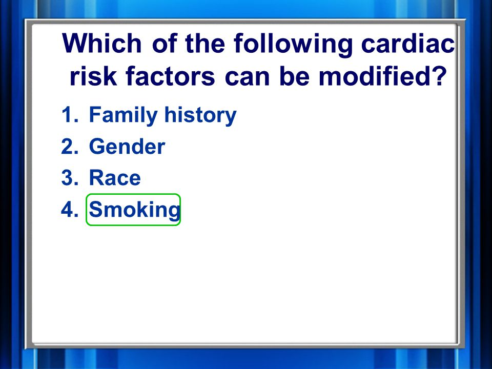 Which of the following cardiac risk factors can be modified.