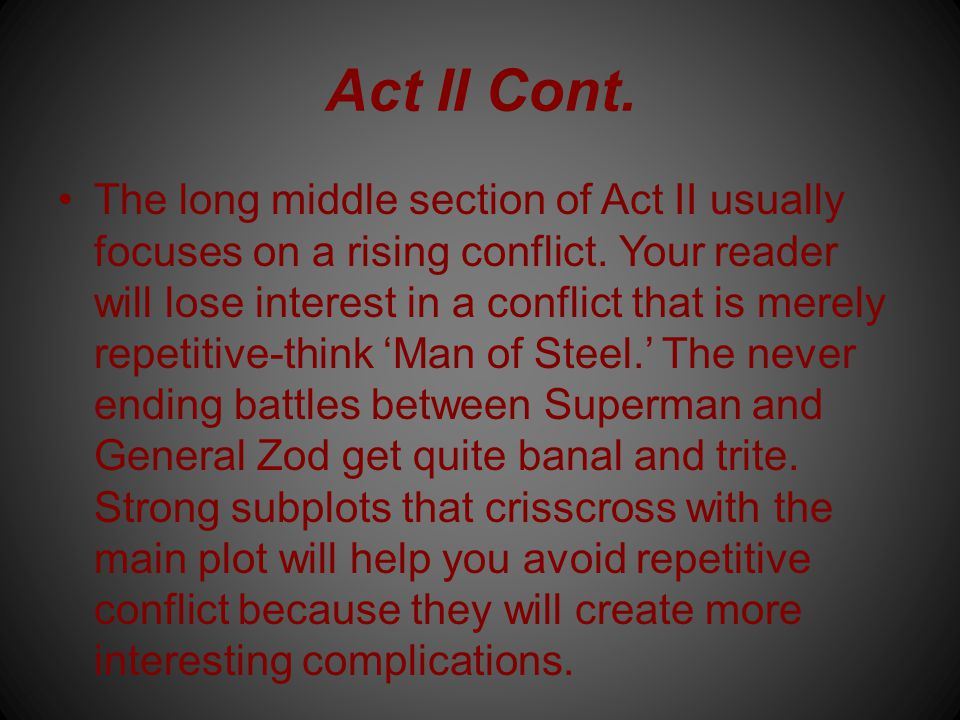 Act II Cont. The long middle section of Act II usually focuses on a rising conflict.