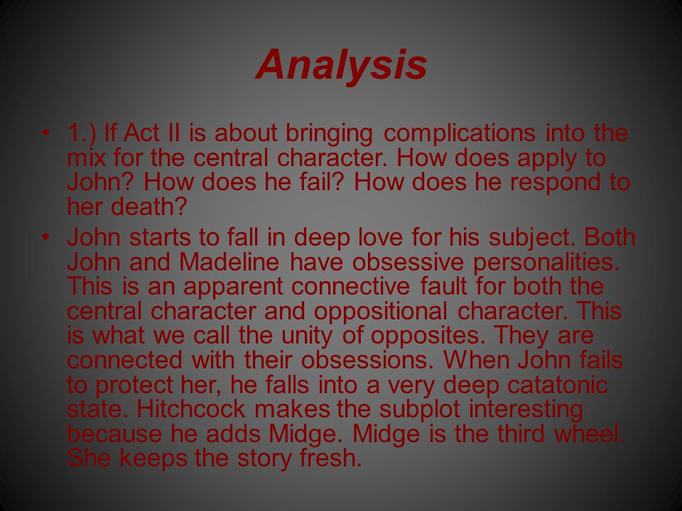 Analysis 1.) If Act II is about bringing complications into the mix for the central character.