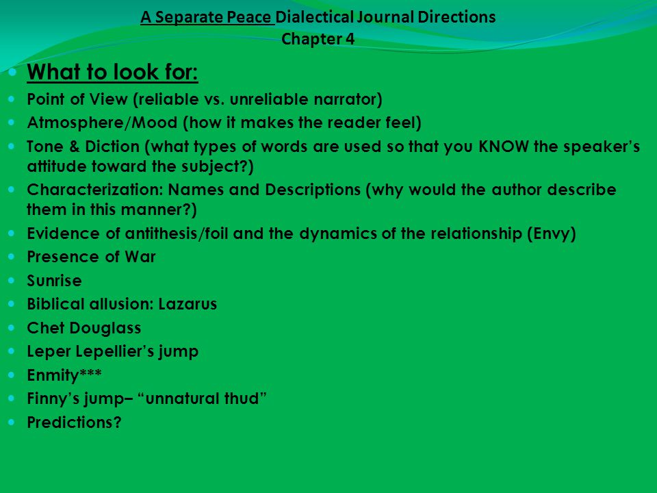 A Separate Peace Dialectical Journal Directions Chapter 5 What to look for: Point of View (reliable vs.
