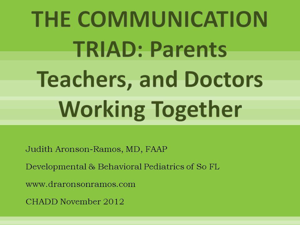 Judith Aronson-Ramos, MD, FAAP Developmental & Behavioral Pediatrics of So FL www.draronsonramos.com CHADD November 2012