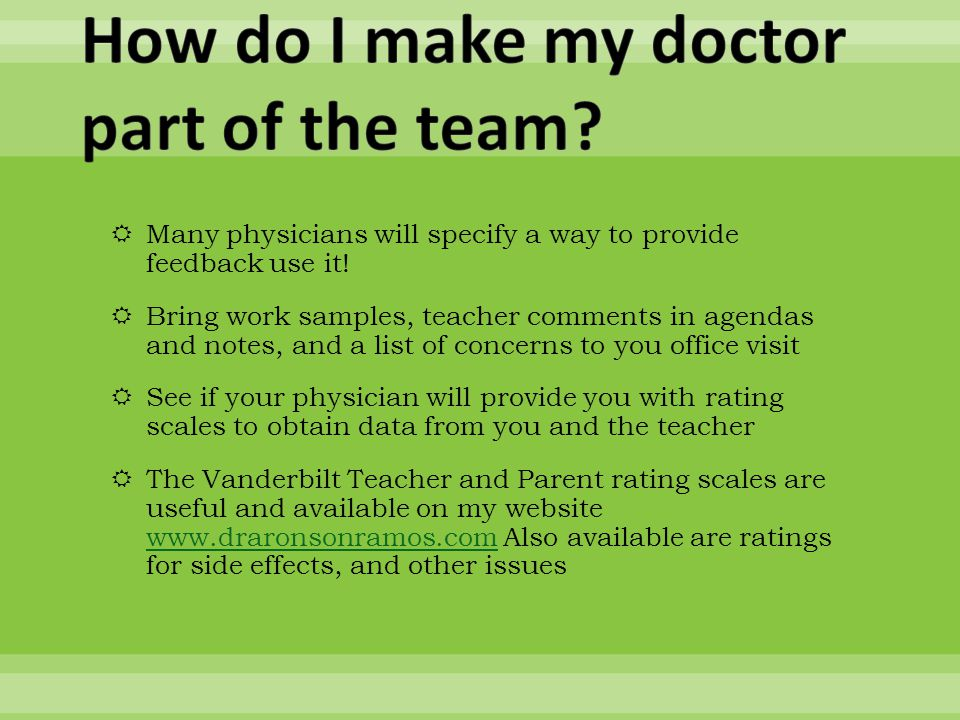  Many physicians will specify a way to provide feedback use it.