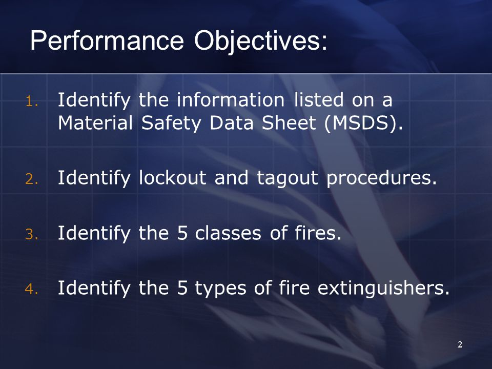2 1. Identify the information listed on a Material Safety Data Sheet (MSDS).