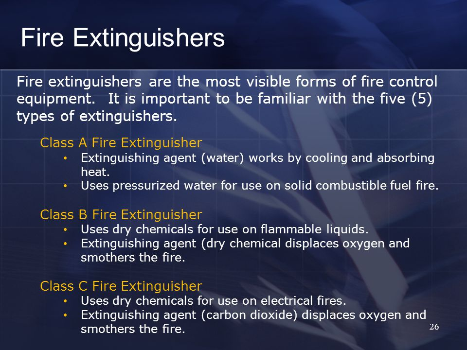26 Fire Extinguishers Fire extinguishers are the most visible forms of fire control equipment.