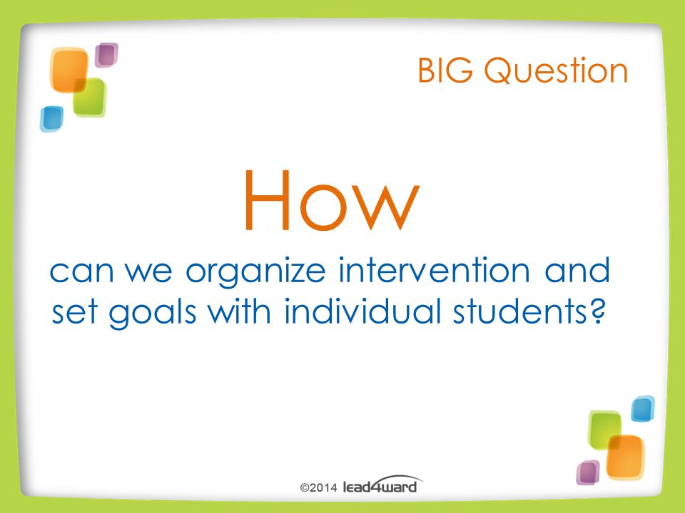 Which students need intervention/enrichment.