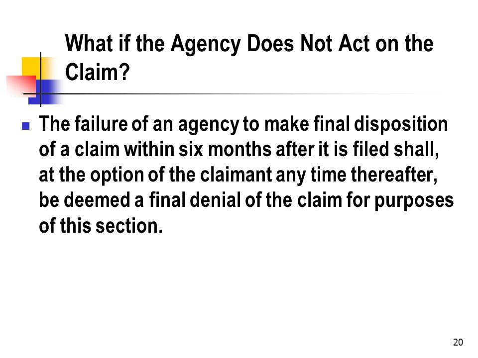 20 What if the Agency Does Not Act on the Claim.