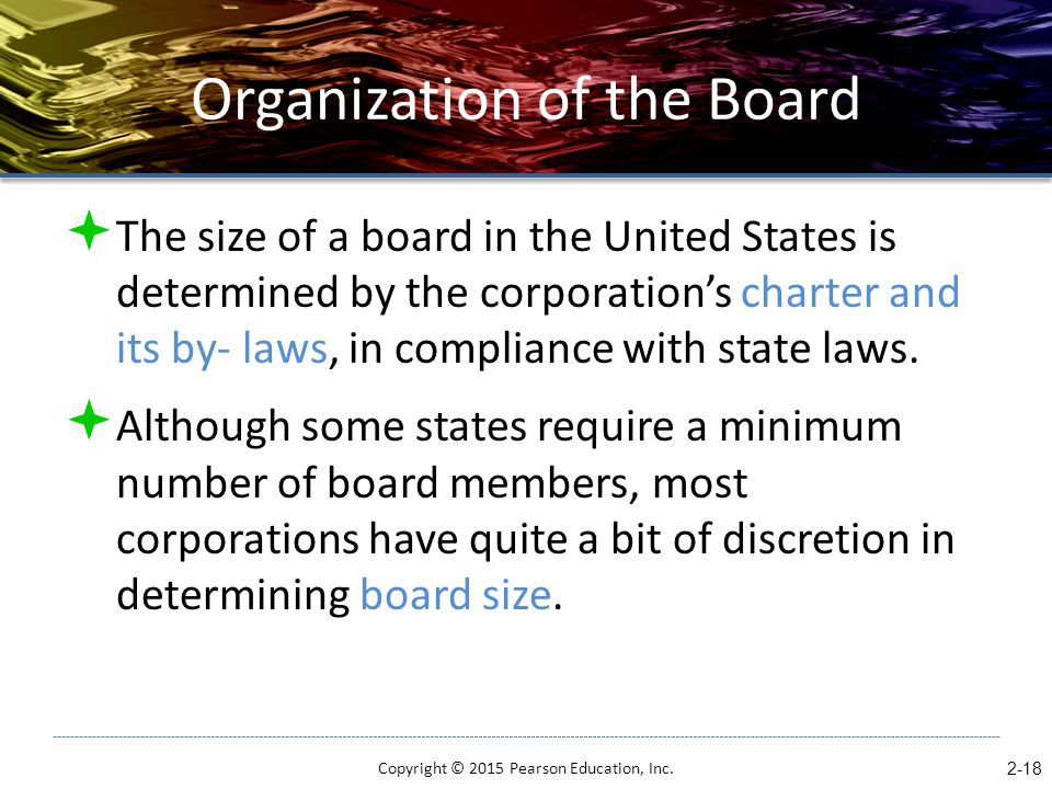 Organization of the Board  The size of a board in the United States is determined by the corporation's charter and its by- laws, in compliance with s