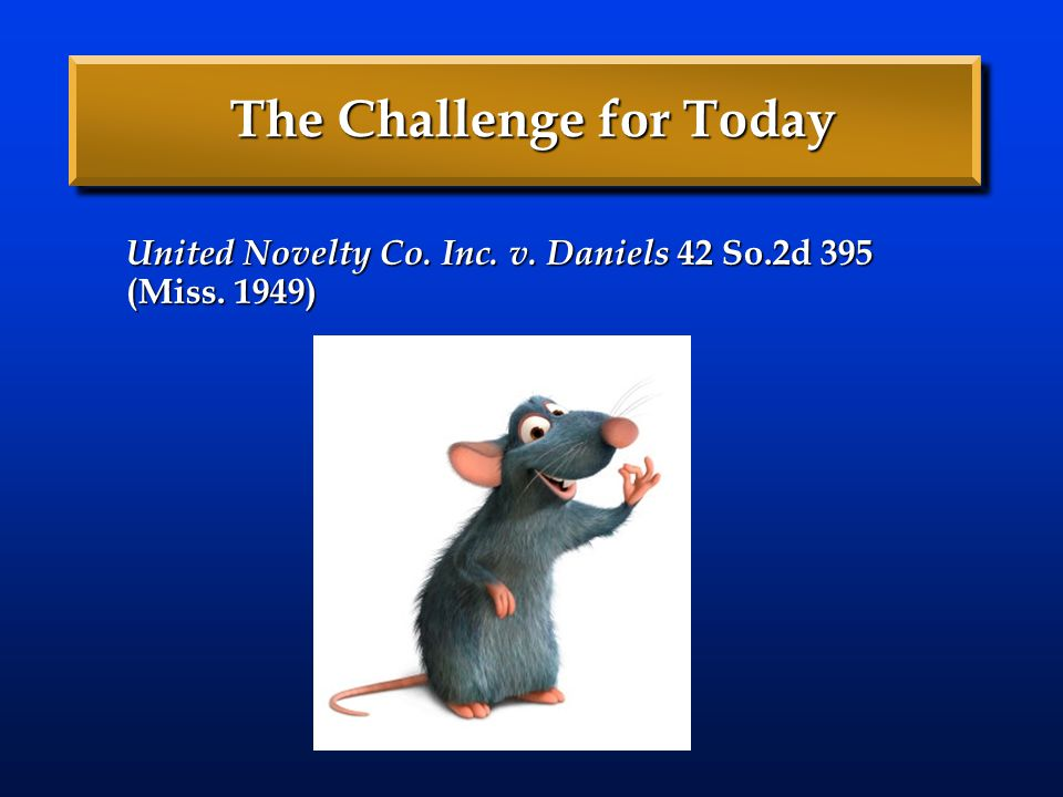 The Challenge for Today United Novelty Co. Inc. v. Daniels 42 So.2d 395 (Miss. 1949)