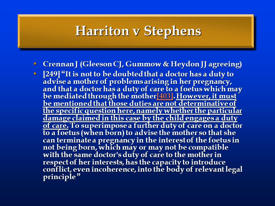 "Harriton v Stephens Crennan J (Gleeson CJ, Gummow & Heydon JJ agreeing) Crennan J (Gleeson CJ, Gummow & Heydon JJ agreeing) [249] "" It is not to be do"