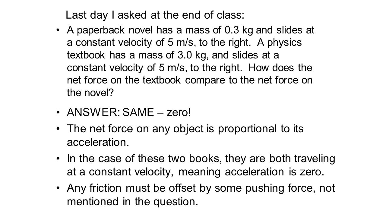 Last day I asked at the end of class: A paperback novel has a mass of 0.3 kg and slides at a constant velocity of 5 m/s, to the right. A physics textb