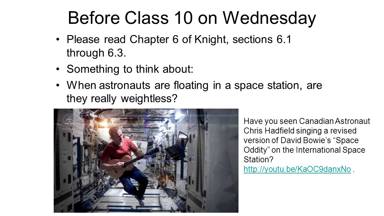 Before Class 10 on Wednesday Please read Chapter 6 of Knight, sections 6.1 through 6.3.