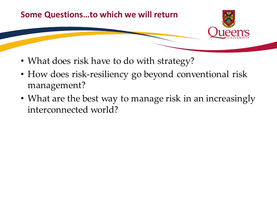 Five Questions about whether you are managing your risks in a resilient way.