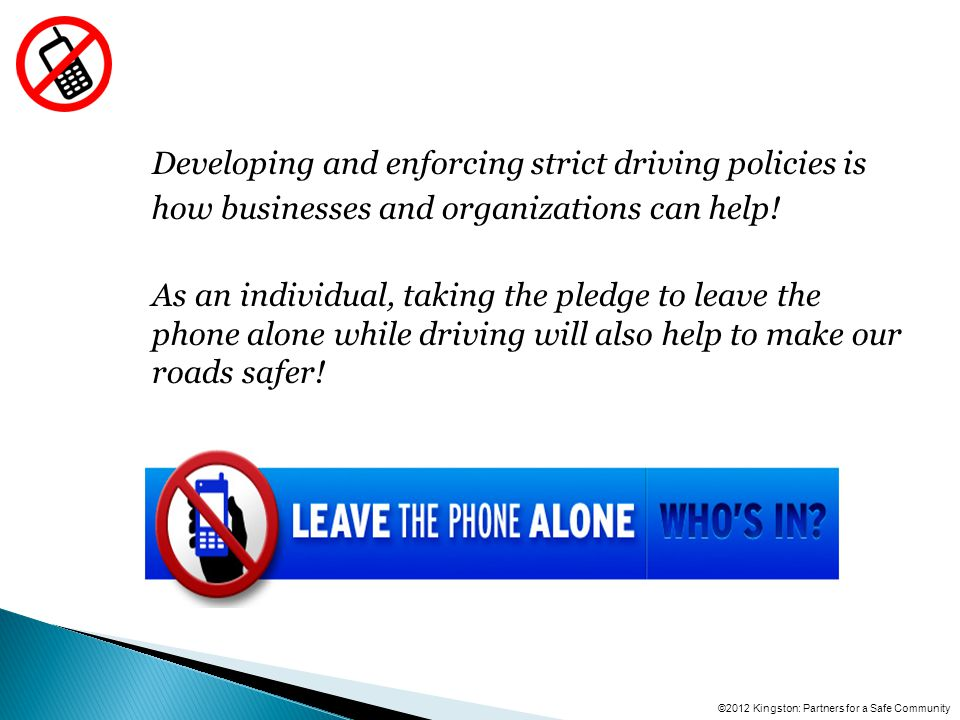 Developing and enforcing strict driving policies is how businesses and organizations can help.