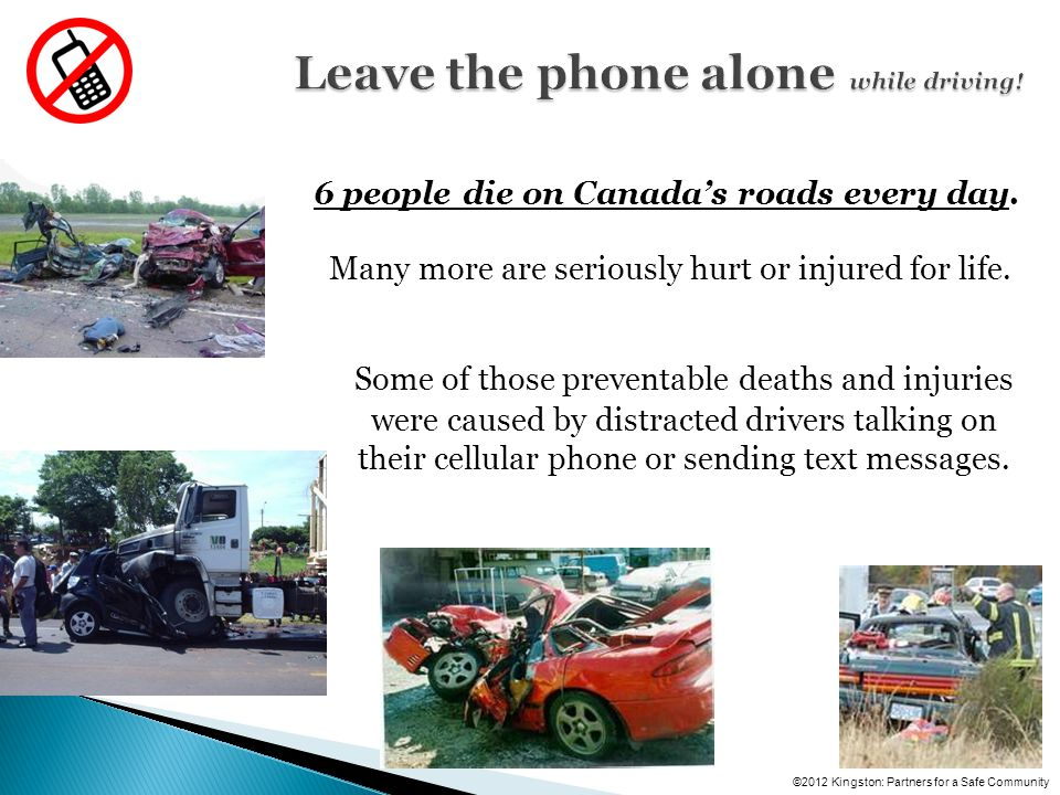 Some of those preventable deaths and injuries were caused by distracted drivers talking on their cellular phone or sending text messages.