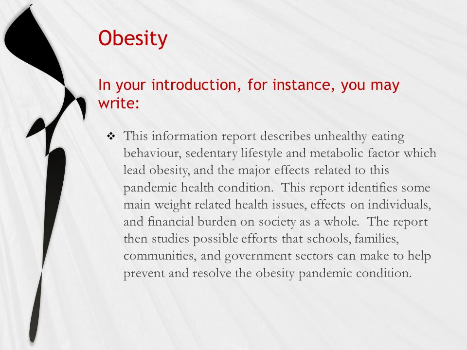 Obesity In your introduction, for instance, you may write: