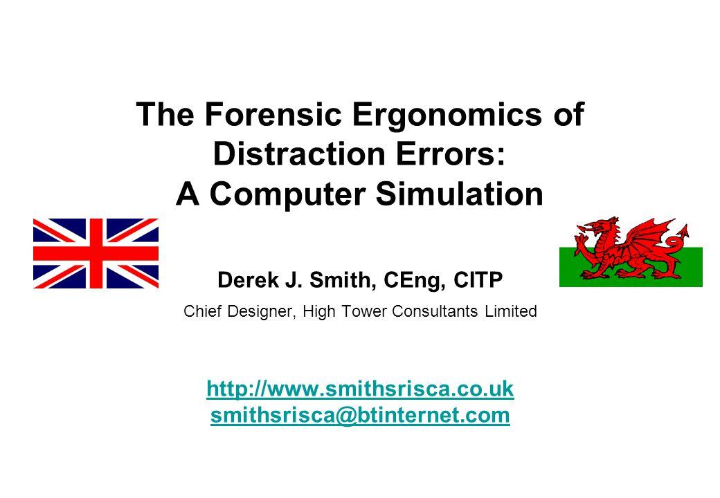 The Forensic Ergonomics of Distraction Errors: A Computer Simulation Derek J.