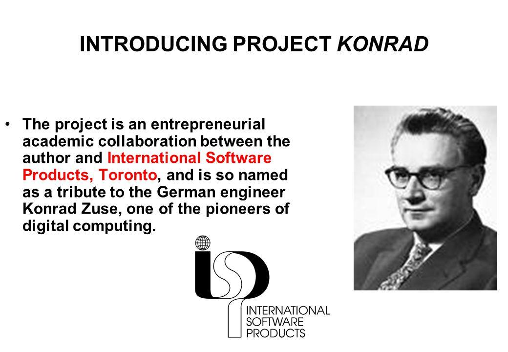 INTRODUCING PROJECT KONRAD Konrad is a machine consciousness project.