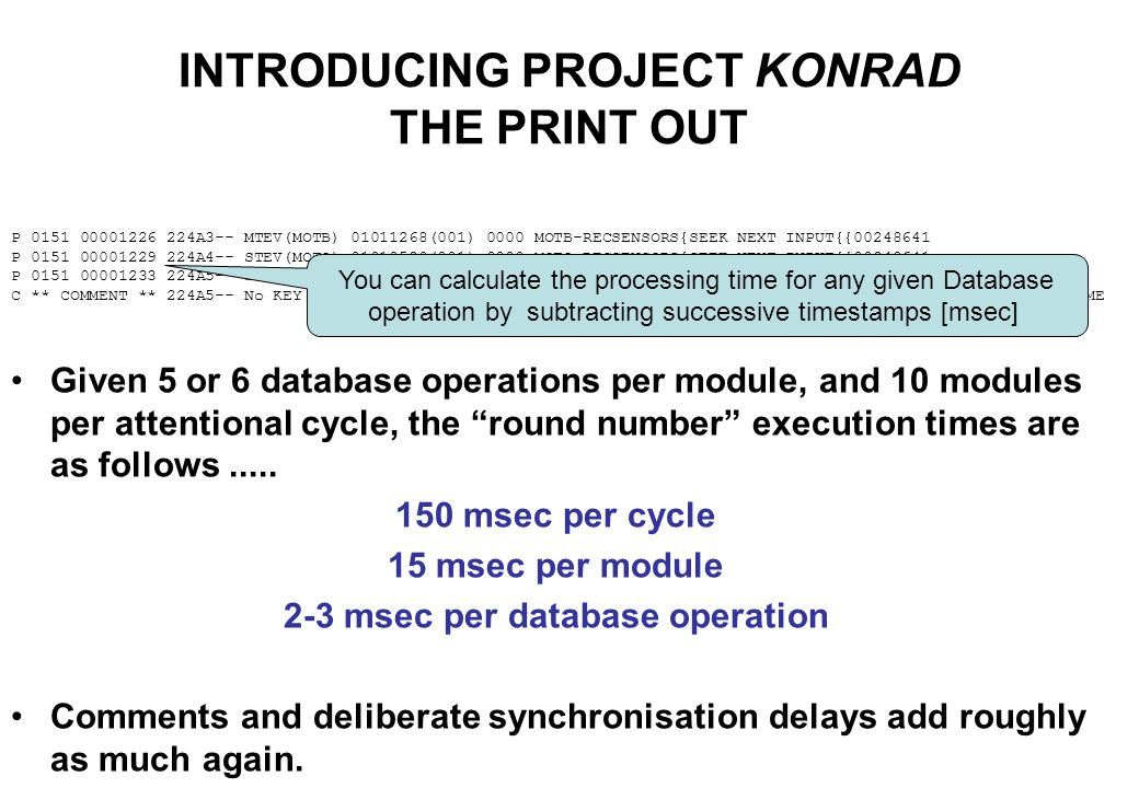 INTRODUCING PROJECT KONRAD THE PRINT OUT The report as a whole thus provides a permanent record of an act of machine cognition which actually ran in milliseconds.