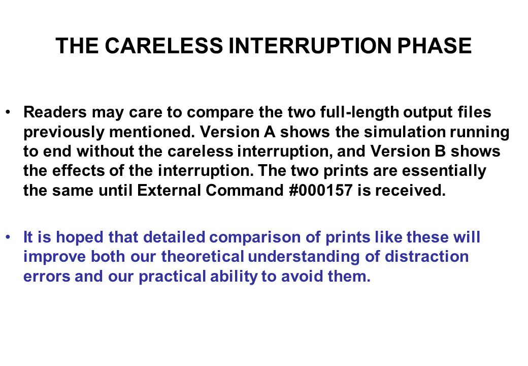 THE CARELESS INTERRUPTION PHASE..... Hopefully in time to prevent injury!