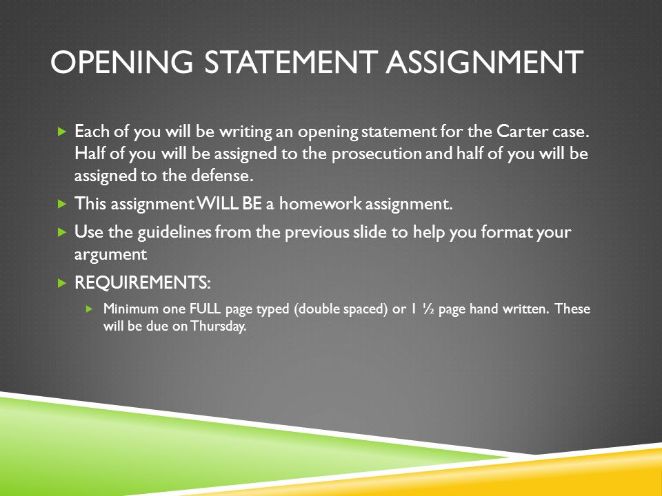 OPENING STATEMENT ASSIGNMENT  Each of you will be writing an opening statement for the Carter case.