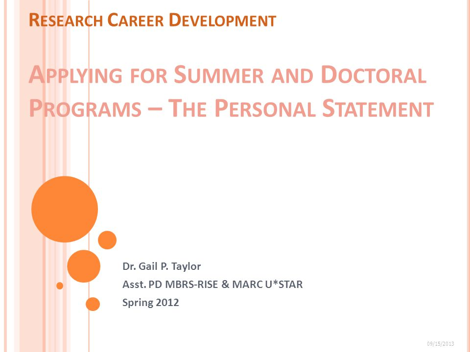 R ESEARCH C AREER D EVELOPMENT A PPLYING FOR S UMMER AND D OCTORAL P ROGRAMS – T HE P ERSONAL S TATEMENT Dr.