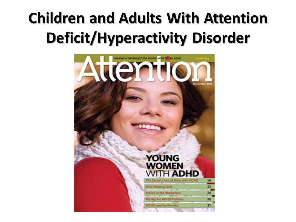 Children and Adults With Attention Deficit/Hyperactivity Disorder