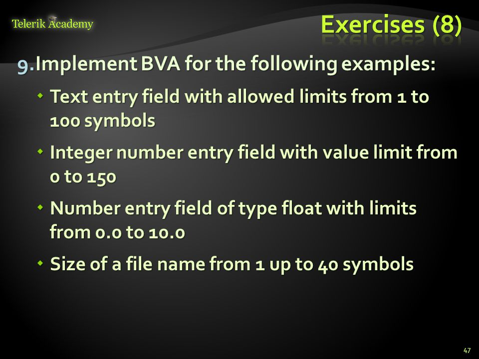 9.Implement BVA for the following examples:  Text entry field with allowed limits from 1 to 100 symbols  Integer number entry field with value limit