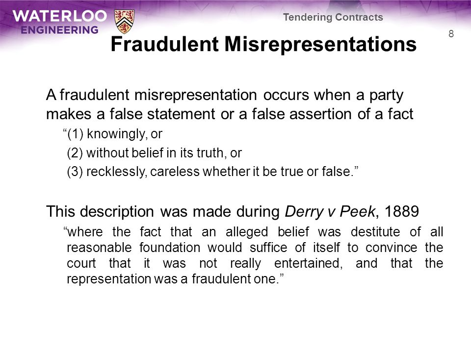 """Fraudulent Misrepresentations A fraudulent misrepresentation occurs when a party makes a false statement or a false assertion of a fact """"(1) knowingly"""