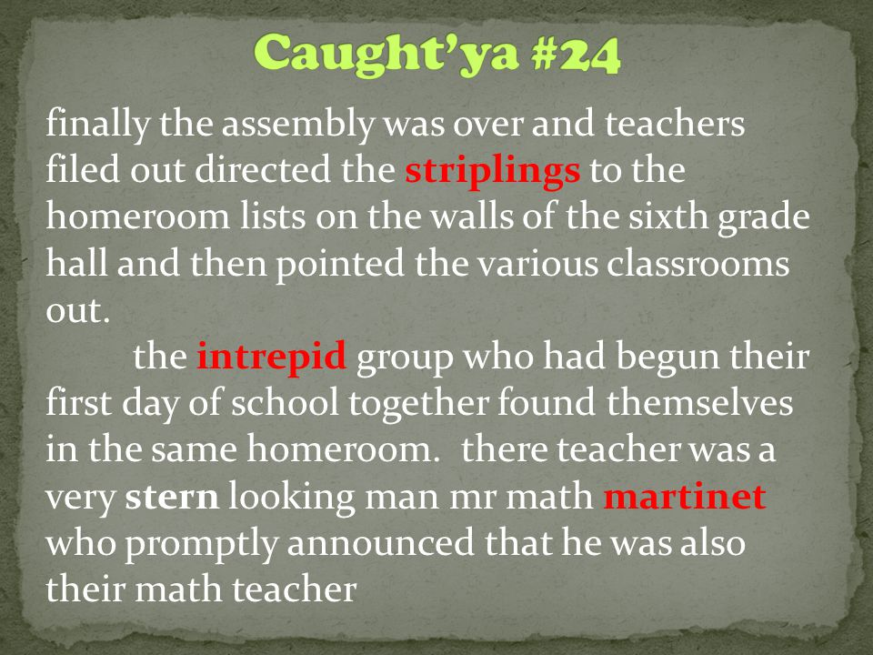 finally the assembly was over and teachers filed out directed the striplings to the homeroom lists on the walls of the sixth grade hall and then point