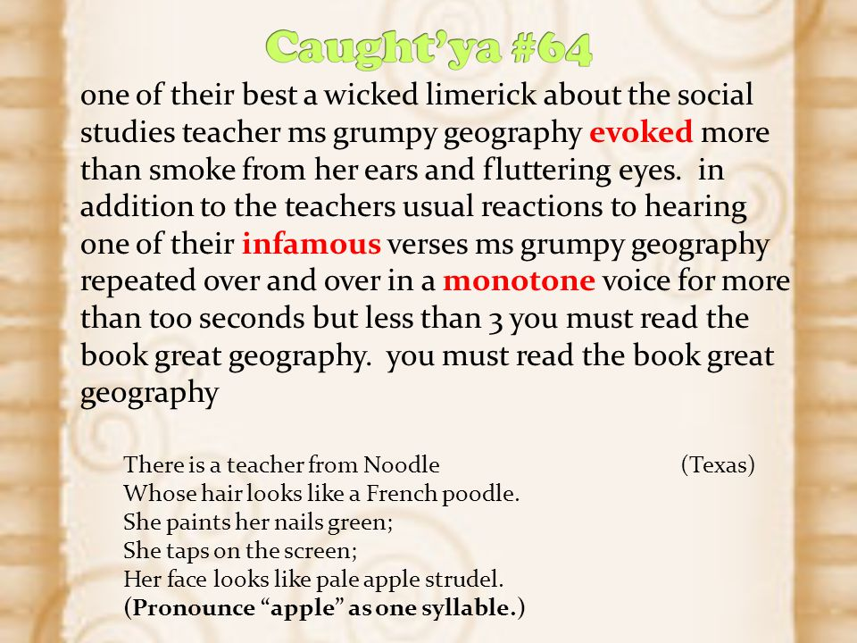 one of their best a wicked limerick about the social studies teacher ms grumpy geography evoked more than smoke from her ears and fluttering eyes. in