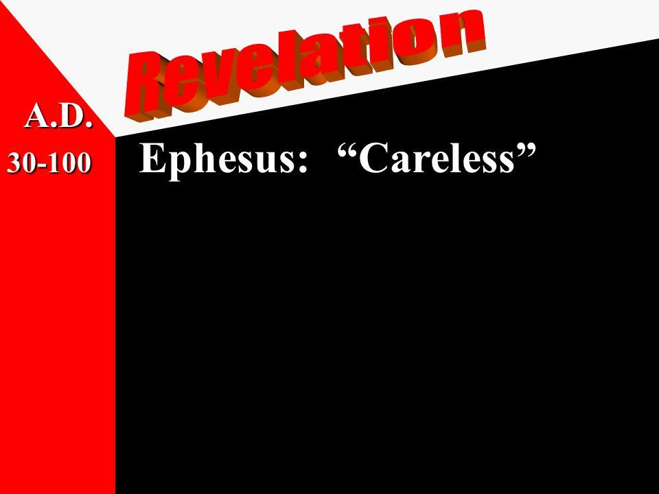 30-100 Ephesus: Careless A.D.