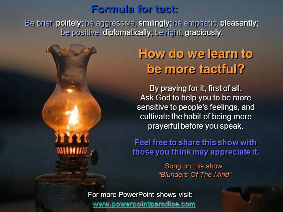 How do we learn to be more tactful.By praying for it, first of all.
