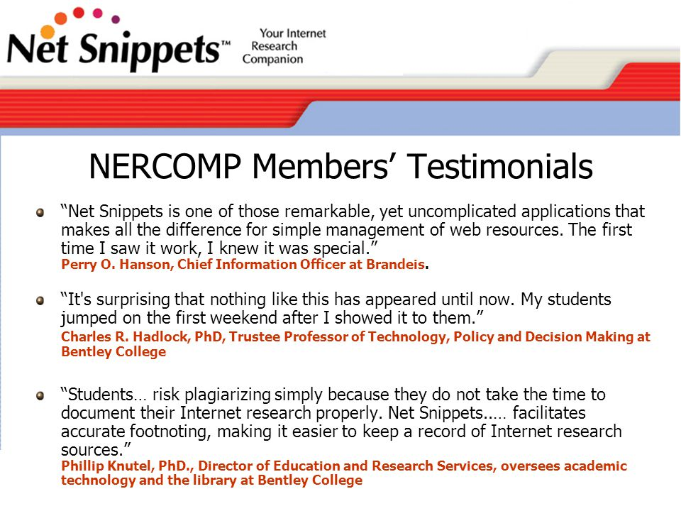 NERCOMP Members' Testimonials Net Snippets is one of those remarkable, yet uncomplicated applications that makes all the difference for simple management of web resources.