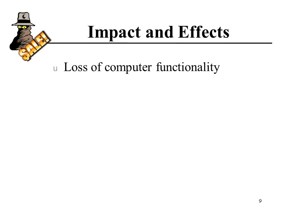 u Loss of computer functionality 9