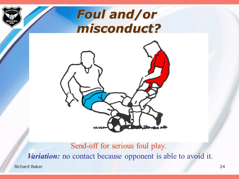 """Richard Baker23 Foul and/or misconduct? A two-footed tackle, where the player """"jumps in"""" to get the ball."""