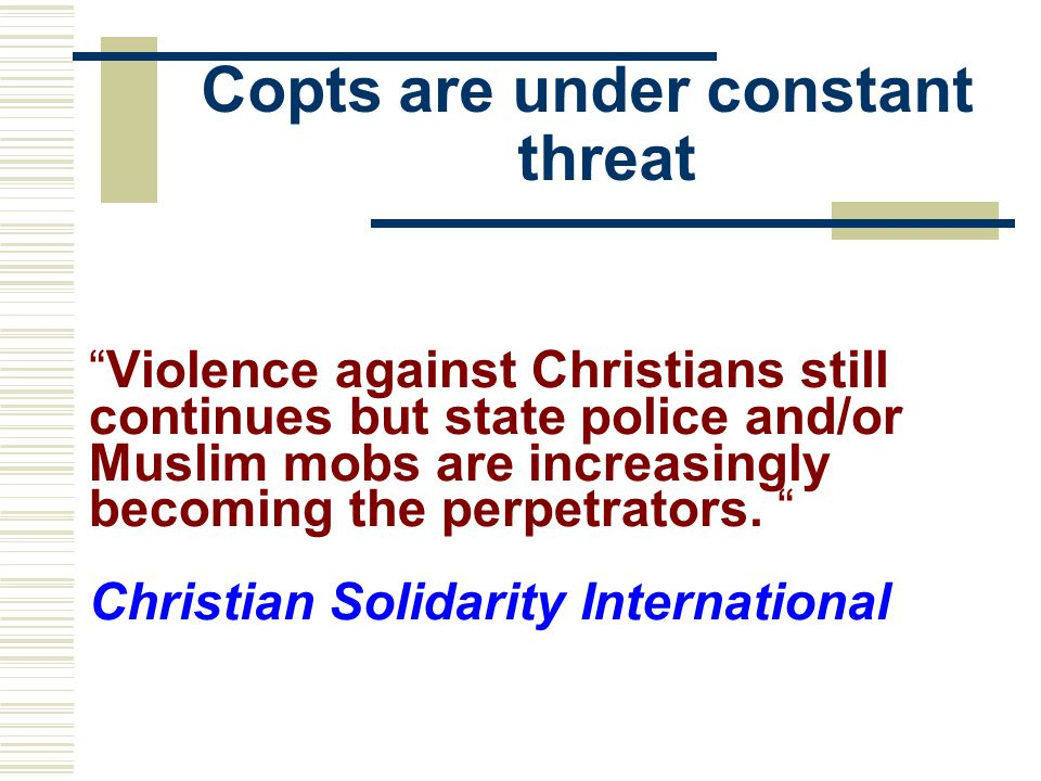 """Violence against Christians still continues but state police and/or Muslim mobs are increasingly becoming the perpetrators. "" Christian Solidarity In"
