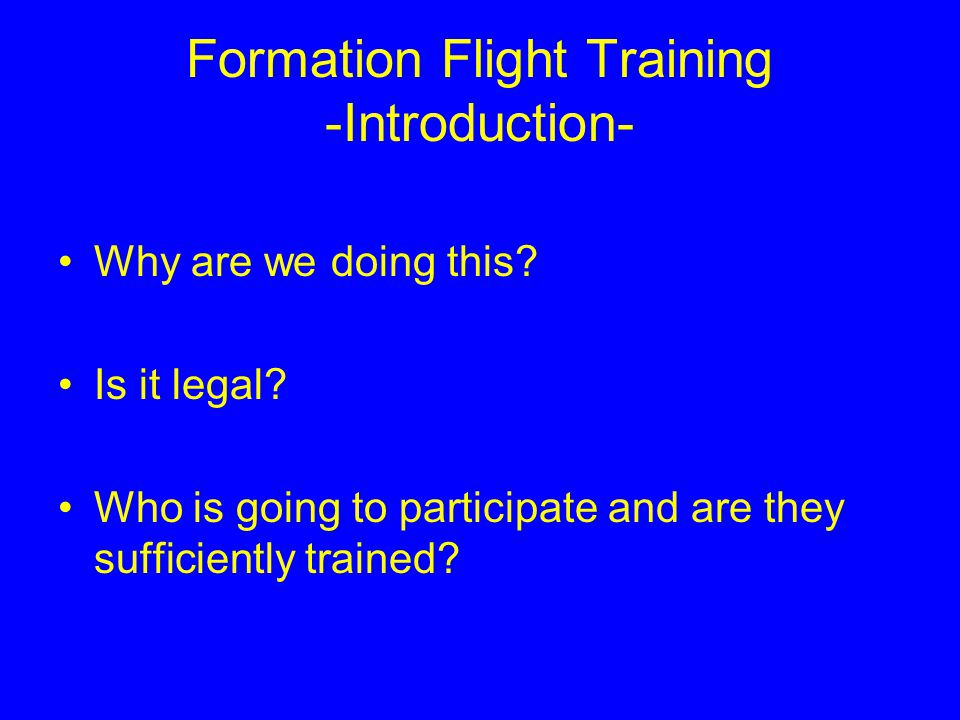 AGENDA Introduction Legalities Definitions Procedures Ramp Exercise Preflight Briefing Practice Flights After action review