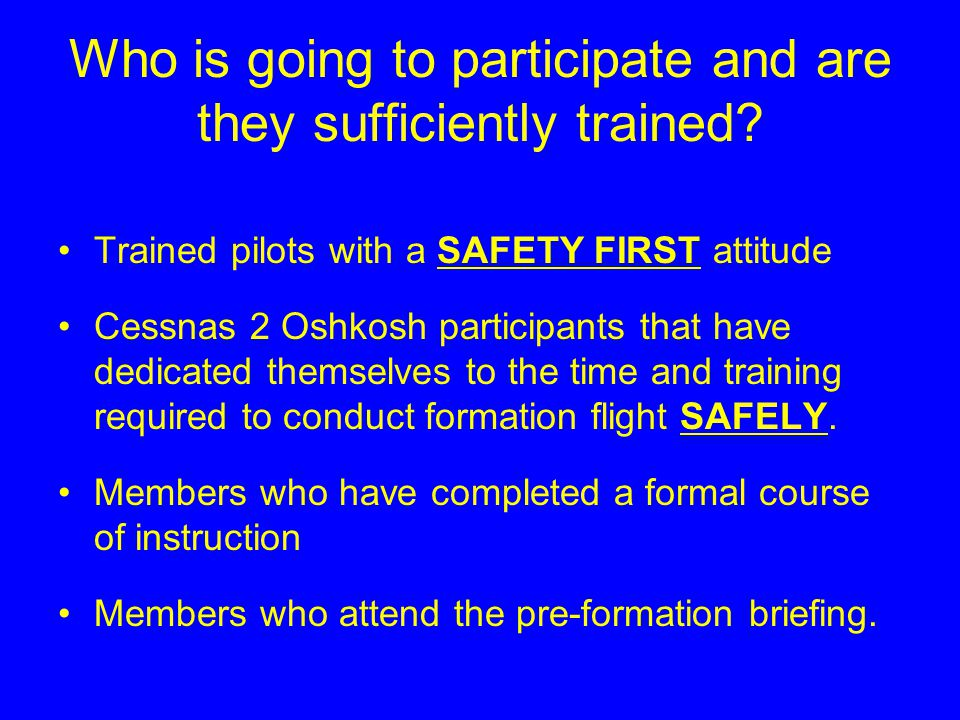 Procedures -Safety- Brief the flight and fly the brief If you lose sight of lead, separate!.