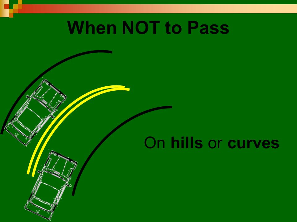 When NOT to Pass On hills or curves