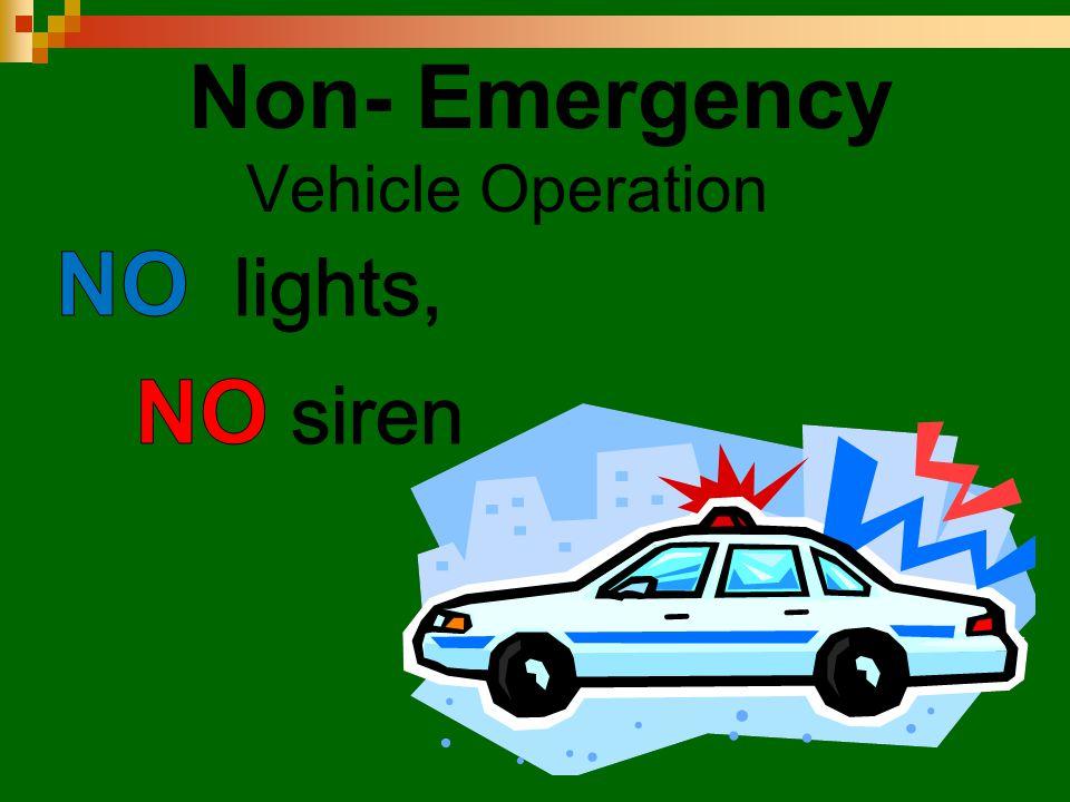 Non- Emergency Vehicle Operation