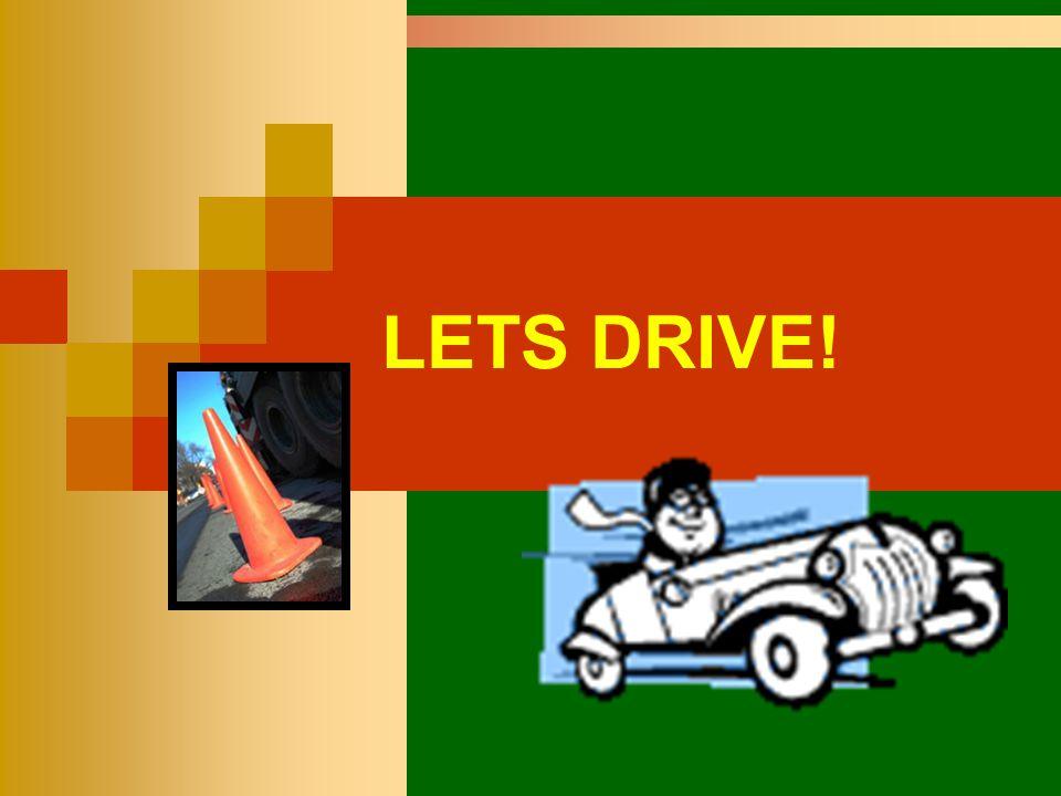 LETS DRIVE!