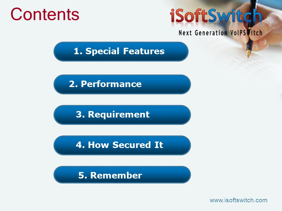 Contents 3. Requirement 4. How Secured It 2. Performance 1. Special Features 5. Remember www.isoftswitch.com