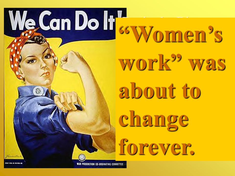 """Rosie the Riveter-- the strong, competent woman dressed in overalls and bandanna-- was introduced as a symbol of patriotic womanhood. """"Women's work"""" w"""