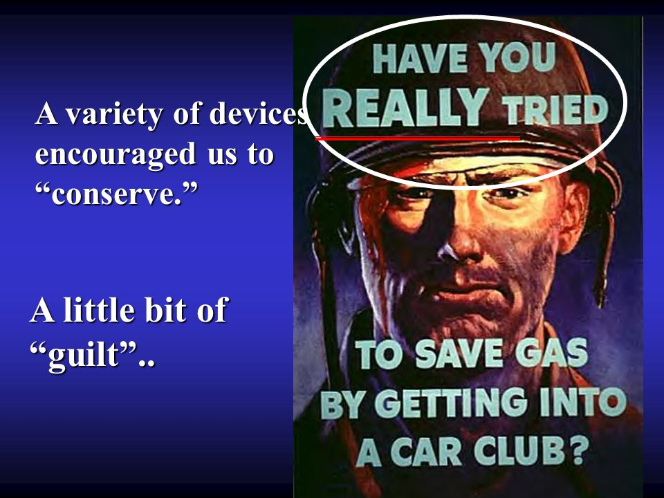 """A variety of devices encouraged us to """"conserve."""" A little bit of """"guilt"""".."""
