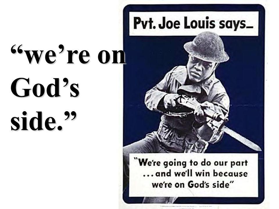 """""""we're on God's side."""""""