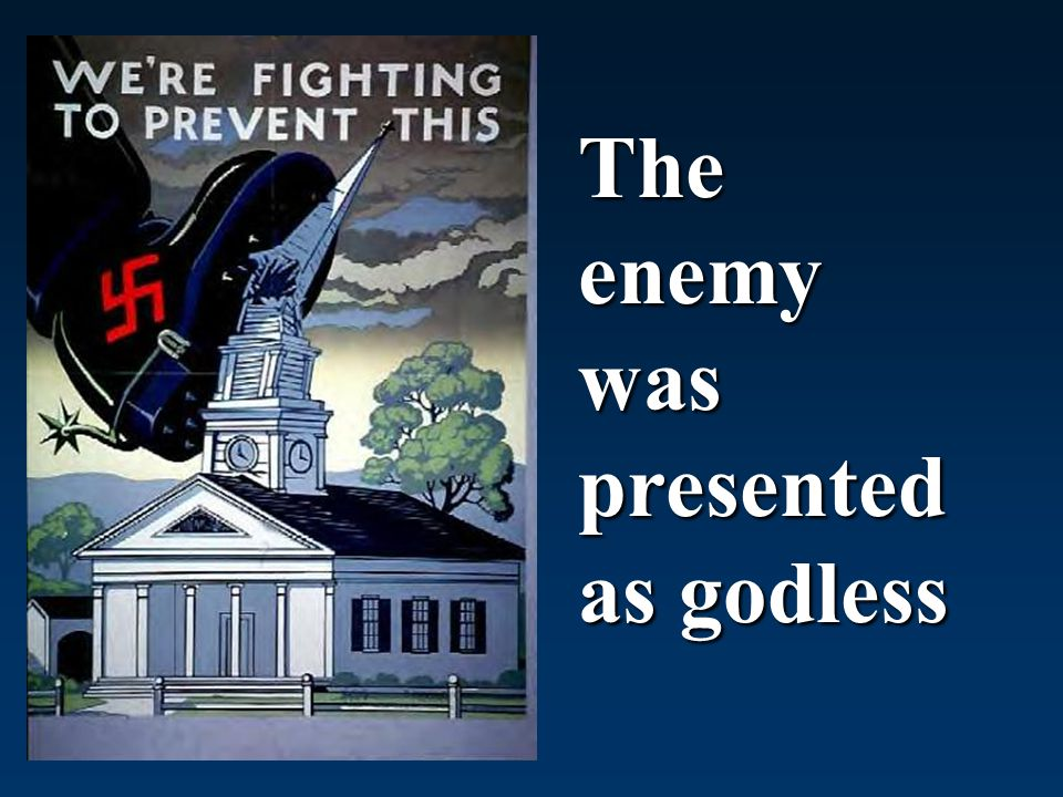 The enemy was presented as godless