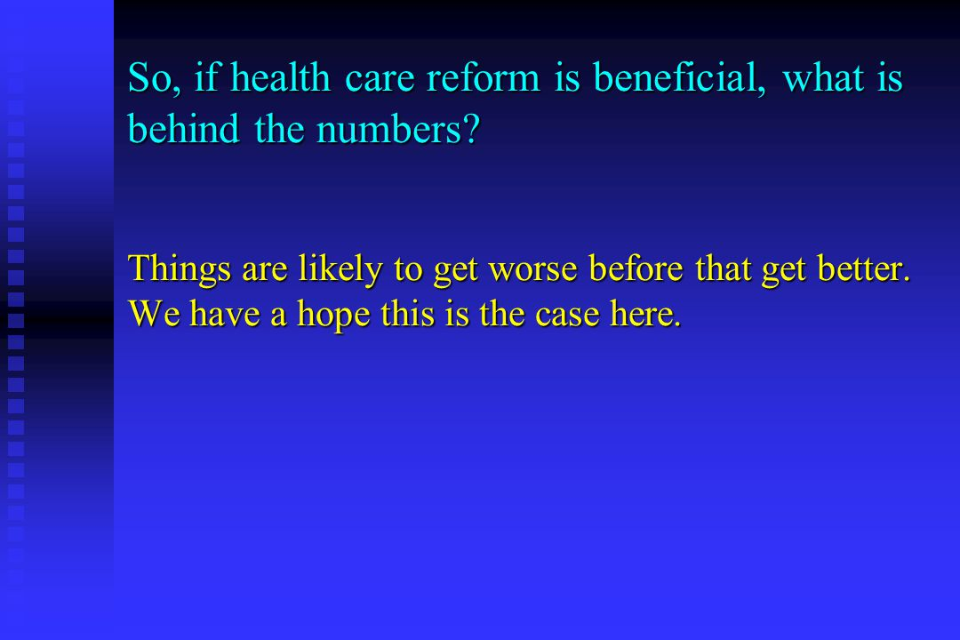 So, if health care reform is beneficial, what is behind the numbers.