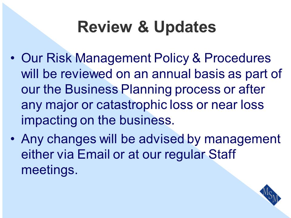 Risk Management Process Establish the Context – generally we are conservative and risk adverse.