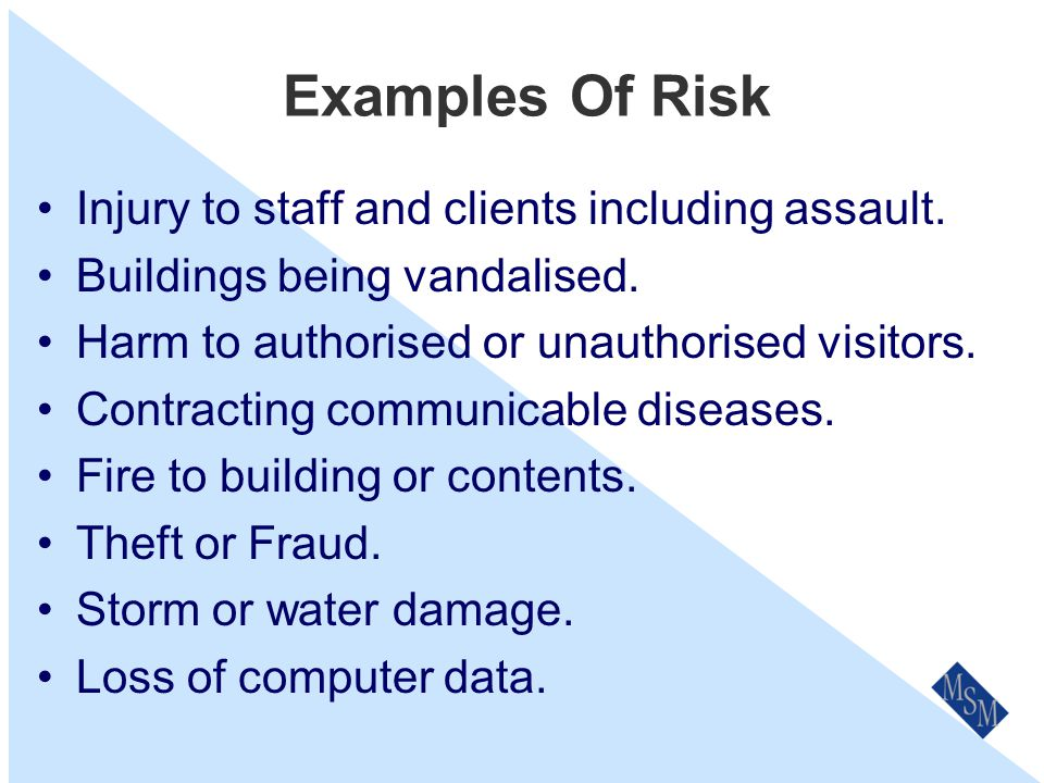 Examples Of Risk Injury to staff and clients including assault.