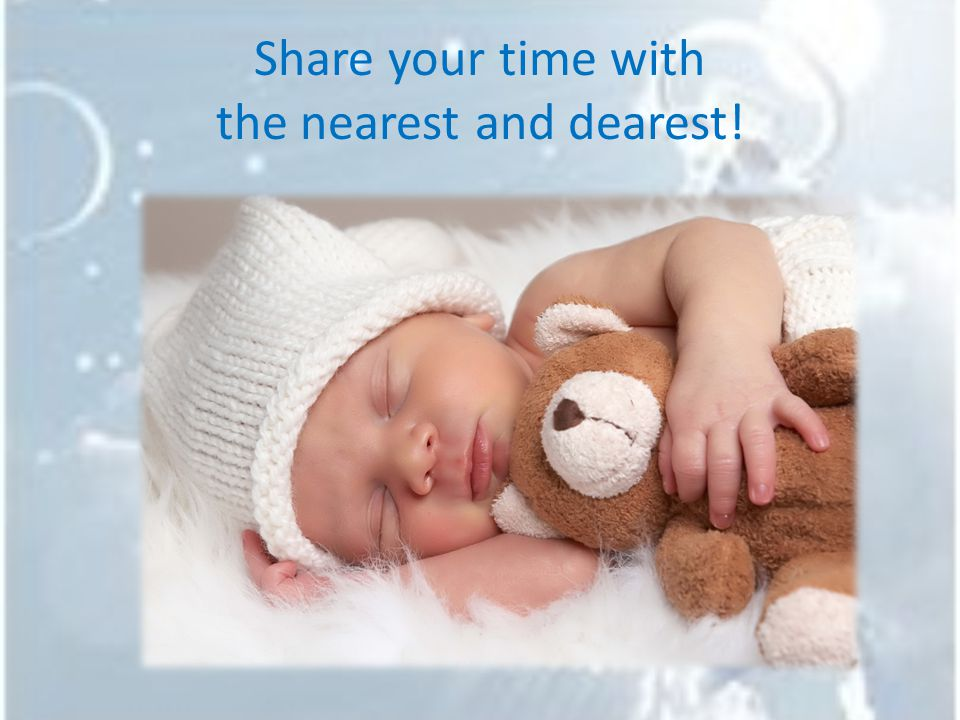 Share your time with the nearest and dearest!